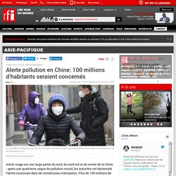 Alerte pollution en Chine: 100 millions d'habitants seraient concernés - Asie-Pacifique