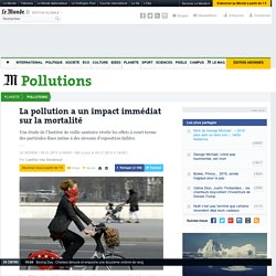 La pollution a un impact immédiat sur la mortalité