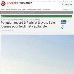Pollution record à Paris et à Lyon. Sale journée pour le climat capitaliste