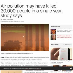 Air pollution may have killed 30,000 people in a single year, study says