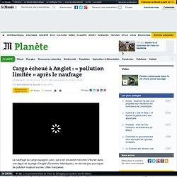 A Anglet, «pollution limitée» après le naufrage d'un cargo