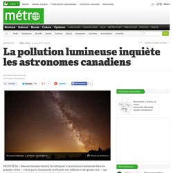 La pollution lumineuse inquiète les astronomes canadiens