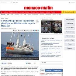 Comment agir contre la pollution plastique en Méditerranée depuis Monaco?