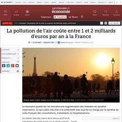 La pollution de l'air coûte entre 1 et 2 milliards d'euros par an à la France