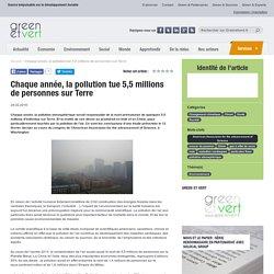 Chaque année, la pollution tue 5,5 millions de personnes sur Terre