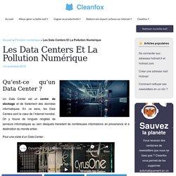 Les Data Centers Et La Pollution Numérique - Cleanfox
