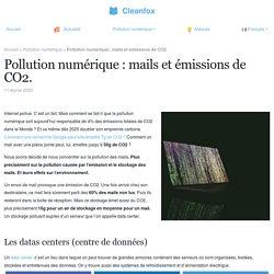Pollution numérique : mails et émissions de CO2. - Cleanfox