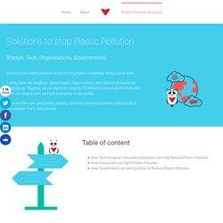 Plastic Pollution Solutions [People, Tech, Organizations, Gov.]