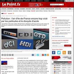 Pollution : l'air d'Ile-de-France encore trop vicié par les particules et le dioxyde d'azote