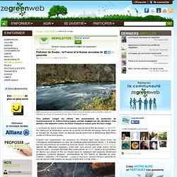 Pollution du Doubs : la France et la Suisse accusées de passivité