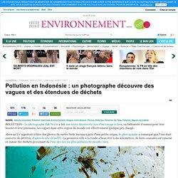 Pollution en Indonésie : un photographe découvre des vagues et des étendues de déchets (PHOTOS)