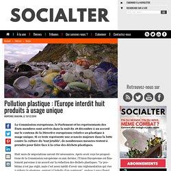 Pollution plastique : l'Europe interdit huit produits à usage unique