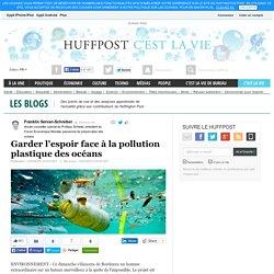 Garder l'espoir face à la pollution plastique des océans