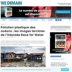 Pollution plastique des océans : les images terribles de l'Odyssée Race for Water