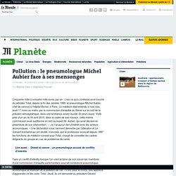 Pollution : le pneumologue Michel Aubier face à ses mensonges
