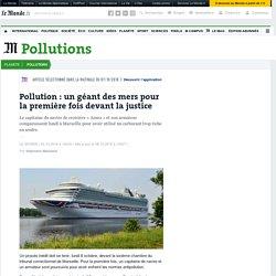 Pollution: un géant des mers pour la première fois devant la justice