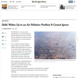 Delhi Wakes Up to an Air Pollution Problem It Cannot Ignore