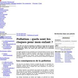 Pollution : quels sont les risques pour mon enfant ? - Pollution et santé