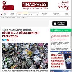 [AUDIO] Pollution, dépôts d'ordures... : Déchets : la réduction par l'éducation