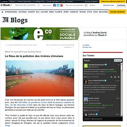 Le fléau de la pollution des rivières chinoises