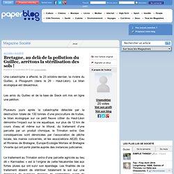 Paper blog - Au delà de la pollution du Guillec, arrêtons la stérilisation des sols !
