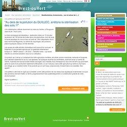 """Brest ouVert - """"Au delà de la pollution du GUILLEC, arrêtons la stérilisation des sols!!!"""""""