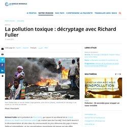 La pollution toxique : décryptage avec Richard Fuller