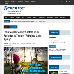 """Pollution Caused by Wireless Wi-Fi Radiation is Topic of """"Wireless Silent Spring"""""""