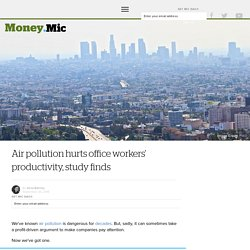 Air pollution hurts office workers' productivity, study finds