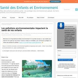 Les pollutions environnementales impactent la santé de nos enfants