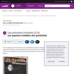 FRANCE CULTURE 14/11/16 LA SERIE DOCUMENTAIRE - Les pollutions invisibles 2/4 Les paysans malades des pesticides