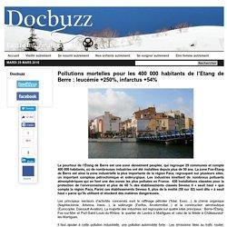 Pollutions mortelles pour les 400 000 habitants de l'Etang de Berre : leucémie +250%, infarctus +54%