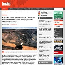 « Les pollutions engendrées par l'industrie minière représentent un danger pour les décennies à venir »