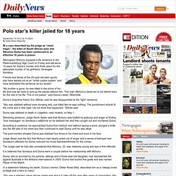 Polo star's killer jailed for 18 years - Daily News
