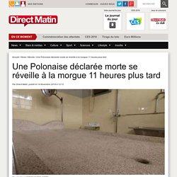 Une Polonaise déclarée morte se réveille à la morgue 11 heures plus tard