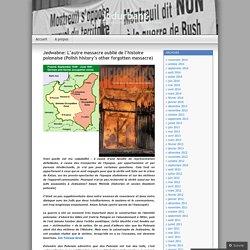 Jedwabne: L'autre massacre oublié de l'histoire polonaise (Polish history's other forgotten massacre)