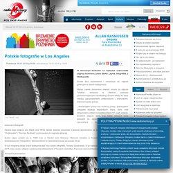 8 I: Polskie fotografie w Los Angeles - Radio Merkury Poznań