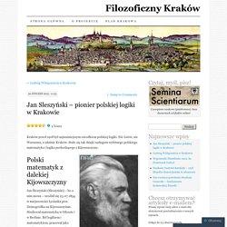 Jan Sleszyński – pionier polskiej logiki w Krakowie