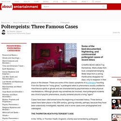 Poltergeists: Three Famous Cases Documented