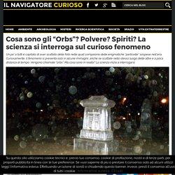 """Cosa sono gli """"Orbs""""? Polvere? Spiriti? La scienza si interroga sul curioso fenomeno"""