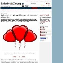Liebe & Familie: BZ-Interview: Polyamorie – Liebesbeziehungen mit mehreren: Klappt das?