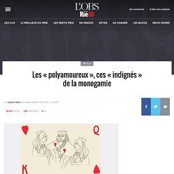 """Les """"polyamoureux"""", ces """"indignés"""" de la monogamie"""
