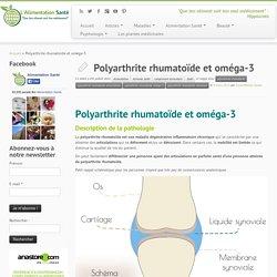 Polyarthrite rhumatoïde et oméga-3 - L'Alimentation Santé