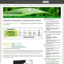 Polyarthrite rhumatoïde : remèdes & soins naturels