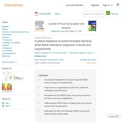 Journal of Food Composition and Analysis Volume 69, June 2018 A global database of polybrominated diphenyl ether flame retardant congeners in foods and supplements
