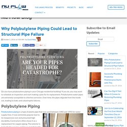 Why Polybutylene Piping Could Lead to Structural Pipe Failure