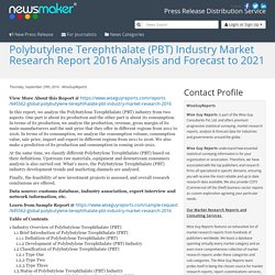 Polybutylene Terephthalate (PBT) Industry Market Research Report 2016 Analysis and Forecast to 2021
