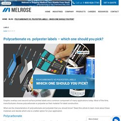 Polycarbonate vs. polyester labels - which one should you pick? - Melrose
