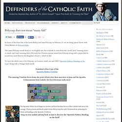 "Polycarp does not mean ""many fish"" 