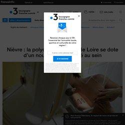 Nièvre : la polyclinique du Val de Loire se dote d'un nouveau pôle dédié au sein - France 3 Bourgogne-Franche-Comté